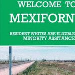 Mexifornia Today, Meximerica Tomorrow?
